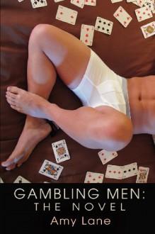 Gambling Men: The Novel - Amy Lane