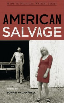 American Salvage (Made in Michigan Writers) - Bonnie Jo Campbell, Jeffrey Brick, Stevie Ray Dallimore, Andrea Gallo