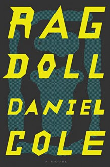 Ragdoll: A Novel - Daniel Cole