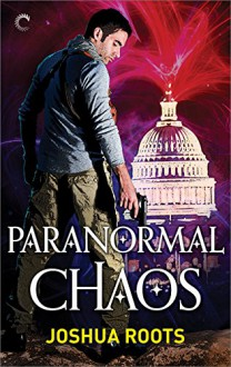 Paranormal Chaos (The Shifter Chronicles) - Joshua Roots
