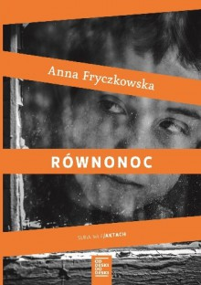 Równonoc - Fryczkowska Anna