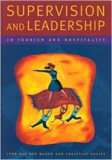 Supervision and Leadership in Tourism and Hospitality - Lynn van der Wagen, Christine Davies