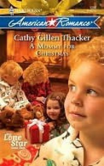 A Mommy for Christmas (Harlequin American Romance #1286) - Cathy Gillen Thacker