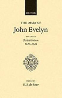 The Diary of John Evelyn: Volume 2 - John Evelyn