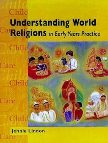 Understanding World Religions In Early Years Practice - Jennie Lindon