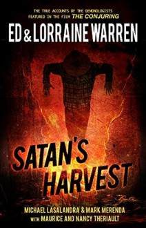 Satan's Harvest (Ed & Lorraine Warren Book 6) - Mark Merenda,Michael Lasalandra,Lorraine Warren,Ed Warren