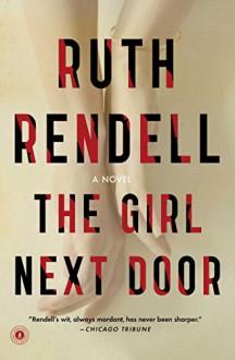 The Girl Next Door: A Novel - Ruth Rendell