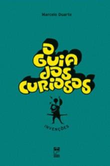 O Guia dos Curiosos - Invenções - Marcelo Duarte