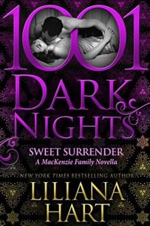 Sweet Surrender: A MacKenzie Family Novella - Liliana Hart