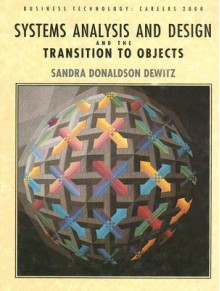 Systems Analysis and Design and the Transition to Objects - Sandra Donaldson Dewitz