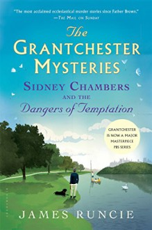 Sidney Chambers and The Dangers of Temptation (Grantchester) - James Runcie