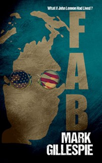 FAB (FAB Trilogy Book 1) - Mark Gillespie