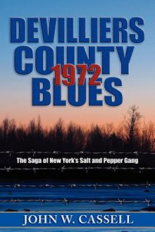 Devilliers County Blues: 1972 - John W. Cassell