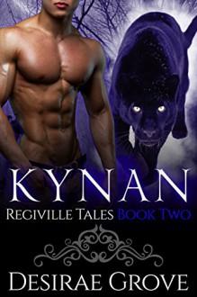 Kynan (The Regiville Tales, Book Two) - Desirae Grove