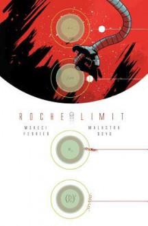Roche Limit Volume 1 - Michael Moreci, Vic Malhotra