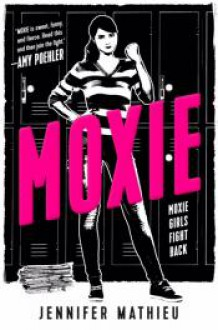 Moxie: A Novel - Jennifer Mathieu