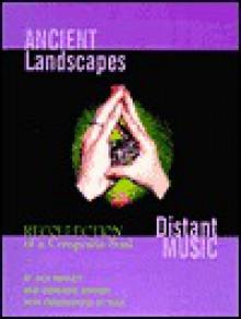 Ancient Landscapes, Distant Music - Jack Bennett, Genevieve Erhardt, Maia