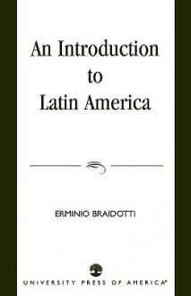 An Introduction to Latin America - Erminio Braidotti