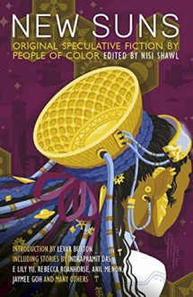 New Suns: Original Speculative Fiction by People of Color - Nisi Shawl