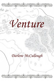 Venture (Tales from Aeowal - The Orla Cycle, #1) - Darlene McCullough, Jennifer Steinhurst, Jenne Greaves