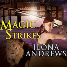 Magic Strikes - Renée Raudman, Ilona Andrews