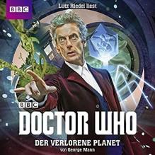 Doctor Who: DER VERLORENE PLANET - George Mann, Lutz Riedel, Frauke Meier