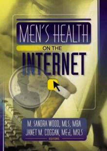 Men's Health on the Internet - M. Sandra Wood