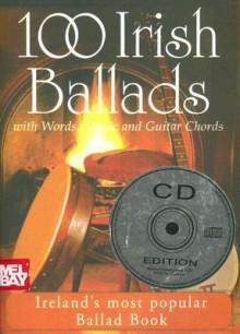 100 Irish Ballads Volume 1 With Words, Music & Guitar Chords - Walton Manufacturing Ltd
