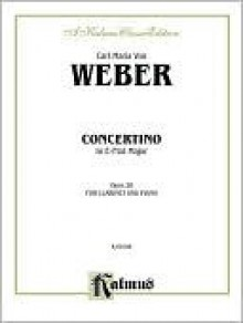 Concertino for Clarinet in E-Flat Major, Op. 26 (Orch.) (Kalmus Edition) - Carl Maria von Weber