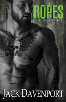 Ropes (Burning Saints MC Book 3) Kindle Edition - Jack Davenport