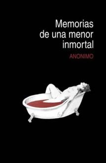 Memorias de una menor inmortal - Anonymous