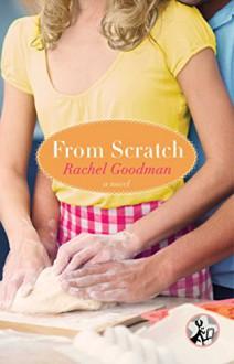 From Scratch - Rachel S Goodman
