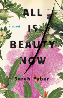 All Is Beauty Now - Sarah Faber