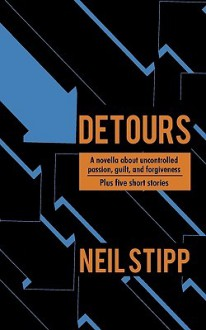 Detours: A Novella - Stipp Neil Stipp, Stipp Neil Stipp