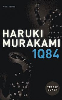 1Q84 : tredje boken - oktober-december (1Q48, #3). - Haruki Murakami, Vibeke Emond
