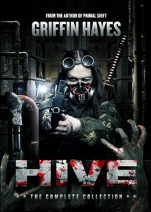 Hive: The Complete Collection - Griffin Hayes