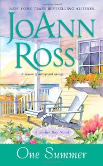 One Summer: A Shelter Bay Novel by Ross, JoAnn (2011) Mass Market Paperback - JoAnn Ross