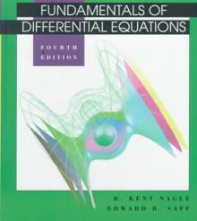 Fundamentals of Differential Equations - R. Kent Nagle;Edward B. Saff;A. D. Snider;E. B. Saff;Arthur David Snider