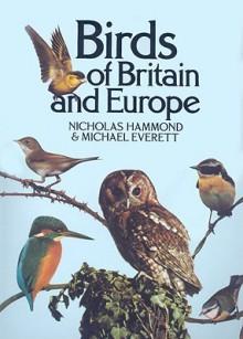 Birds of Britain and Europe - Nicholas Hammond, Michael Everett