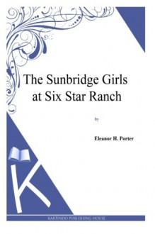 The Sunbridge Girls - Eleanor H. Porter
