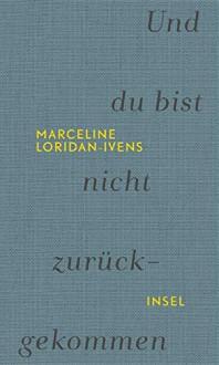 Und du bist nicht zurückgekommen - Marceline Loridan-Ivens, Judith Perrignon, Eva Moldenhauer