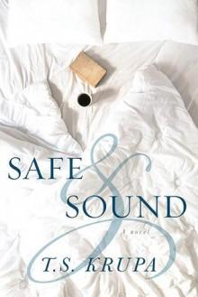 Safe & Sound: A Novel - T.S. Krupa