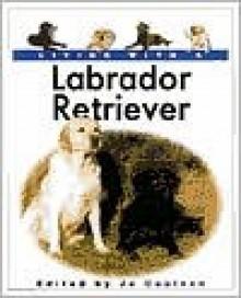 Living with a Labrador Retriever - Jo Coulson