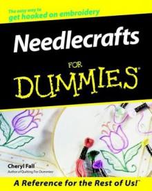 Needlecrafts For Dummies (For Dummies (Computer/Tech)) - Cheryl Fall