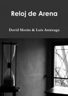 Reloj De Arena (Spanish Edition) - Luis Amézaga