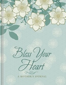 Bless Your Heart Journal for Mothers - n/a n/a