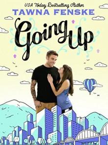 Going Up - Tawna Fenske