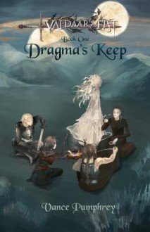 Dragma's Keep - Vance Pumphrey