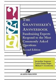 Pod- The Grantseeker's Answerbook 2e - Jacqueline Ferguson, Michael V. Gershowitz