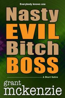 Nasty Evil Bitch Boss - Grant McKenzie